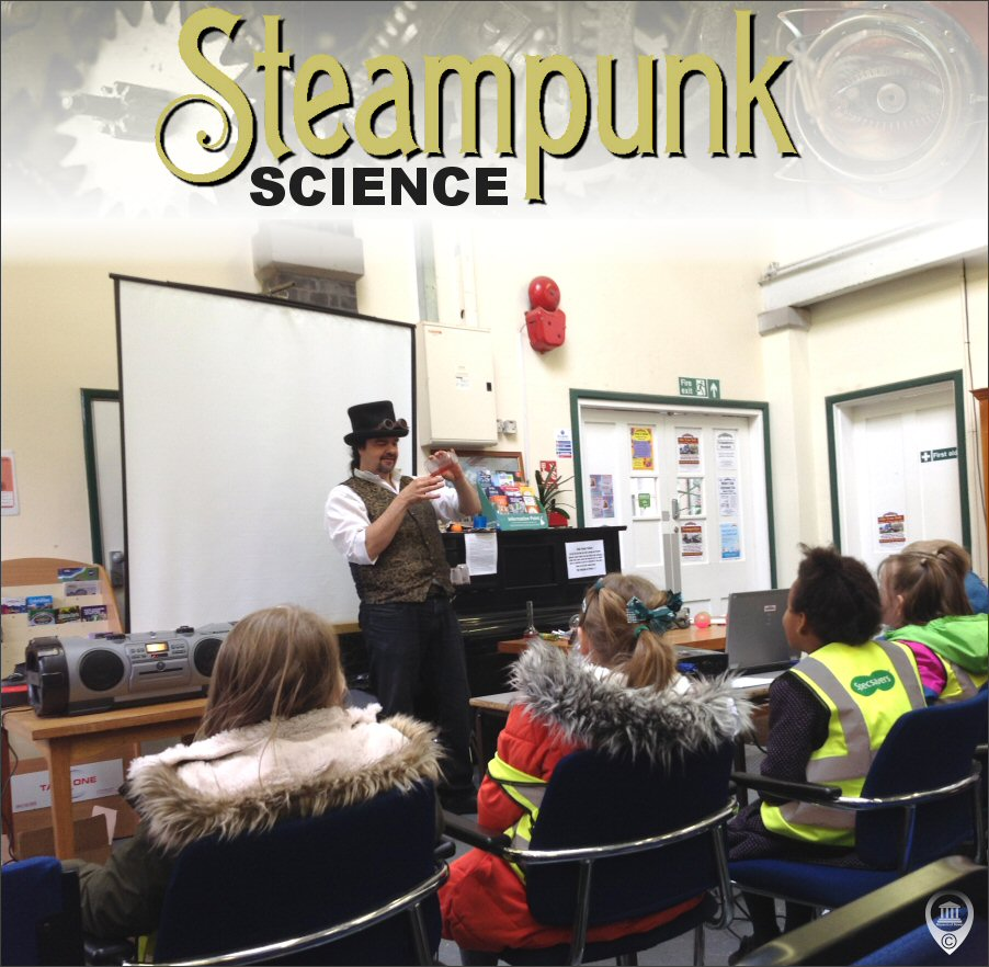 Steampunk Science - School Visit